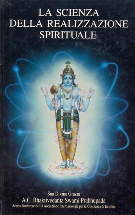 La scienza della realizzazione spirituale - A. C. Bhaktivedanta Swami Prabhupada - 7