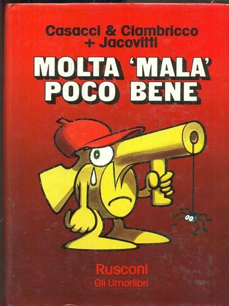 Molta mala poco bene  - Mario Casacci,Alberto Ciambricco,Benito Jacovitti - copertina