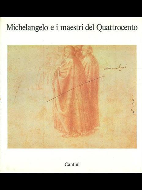 Michelangelo e i maestri del Quattrocento - Carlo Sisi - copertina