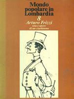 Arturo Frizzi, vita e opere di un ciarlatano