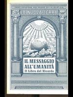 Il messaggio all'umanità. Il libro del ricordo Vol. II