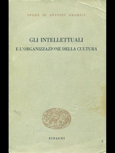 Gli intellettuali e l'organizzazione della cultura - Antonio Gramsci - copertina