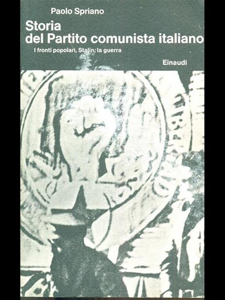 Storia del partito comunista italiano. III i fronti popolari, Stalin, la guerra - Paolo Spriano - 8