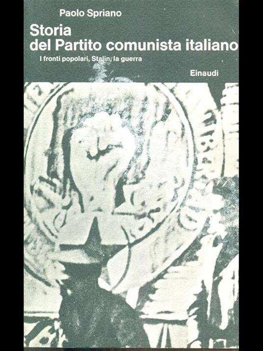Storia del partito comunista italiano. III i fronti popolari, Stalin, la guerra - Paolo Spriano - copertina