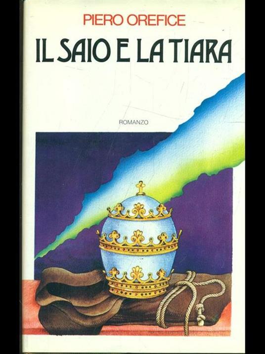 Il saio e la tiara - Piero Orefice - 2