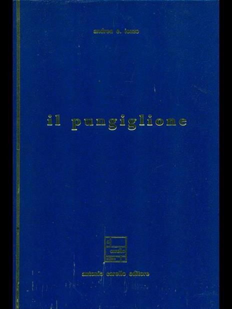 Il pungiglione. Prima edizione. Copia autografata - Andrea Ettore Iozzo - 4