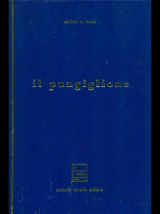 Il pungiglione. Prima edizione. Copia autografata - Andrea Ettore Iozzo - copertina