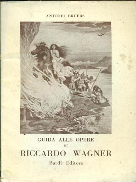 Guida alle opere di Riccardo Wagner - Antonio Bruers - copertina