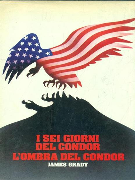 I sei giorni del condor. L' ombra del condor - James Grady - copertina