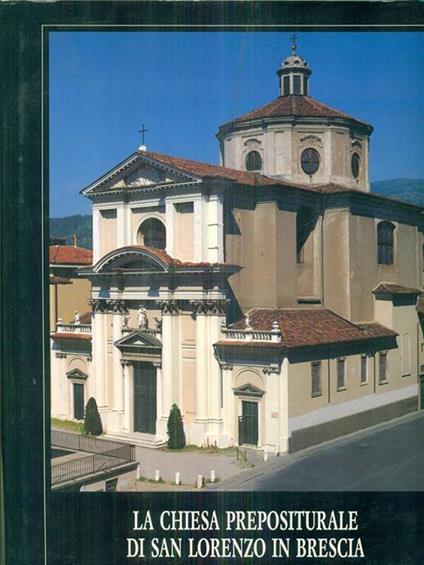 La  Chiesa prepositurale di San Lorenzo in Brescia - copertina