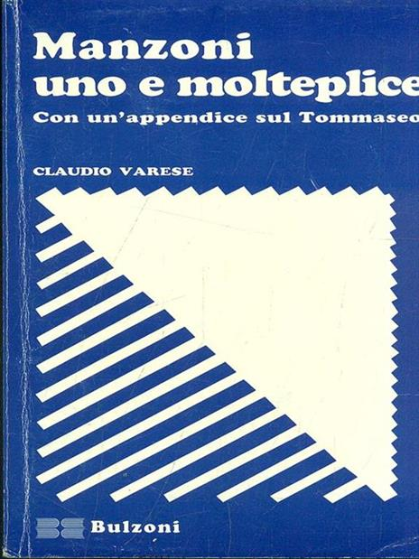 Manzoni uno e molteplice. Con un appendice su Tommaseo - Claudio Varese - 10
