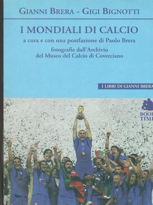 I mondiali di calcio - Gigi Bignotti,Gianni Brera - copertina