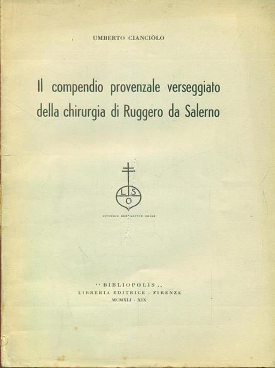 Il compendio provenzale verseggiato della chirurgia di Ruggero da Salerno. Estratto - Umberto Cianciolo - copertina
