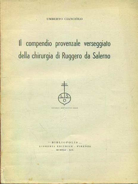 Il compendio provenzale verseggiato della chirurgia di Ruggero da Salerno. Estratto - Umberto Cianciolo - 6