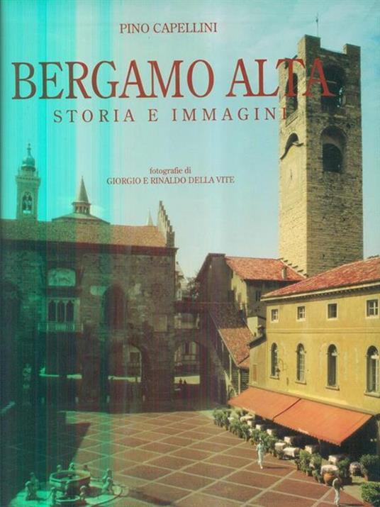 Bergamo alta storia e immagini - Pino Capellini - copertina