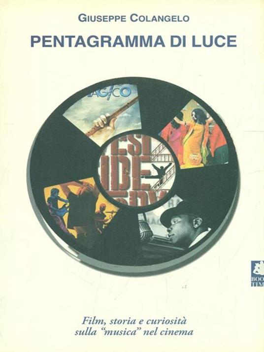Pentagramma di luce. Film, storia e curiosità sulla «musica» nel cinema - Giuseppe Colangelo - copertina
