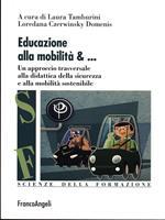 Educazione alla mobilità. Un aproccio trasversale alla didattica della sicurezza e alla mobilità sostenibile