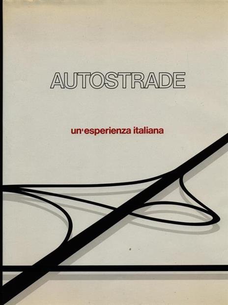 Autostrade. Un'esperienza italiana - 2