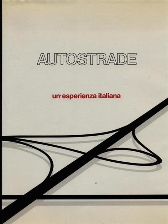 Autostrade. Un'esperienza italiana - copertina