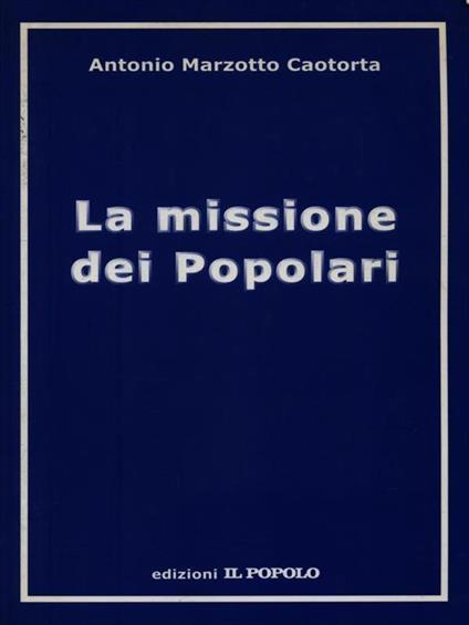 La missione dei Popolari - Antonio Marzotto Caotorta - copertina