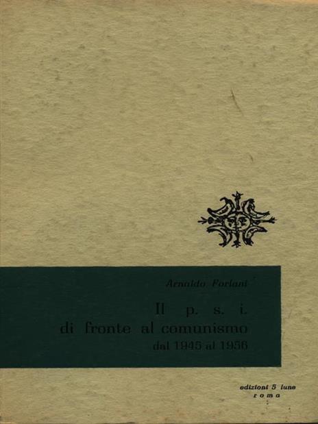 Il P.S.I. di fronte al comunismo - Arnaldo Forlani - copertina