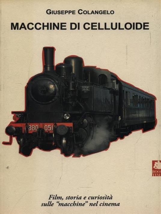Macchine di celluloide. Film, storia e curiosità sulle «macchine» nel cinema - Giuseppe Colangelo - copertina