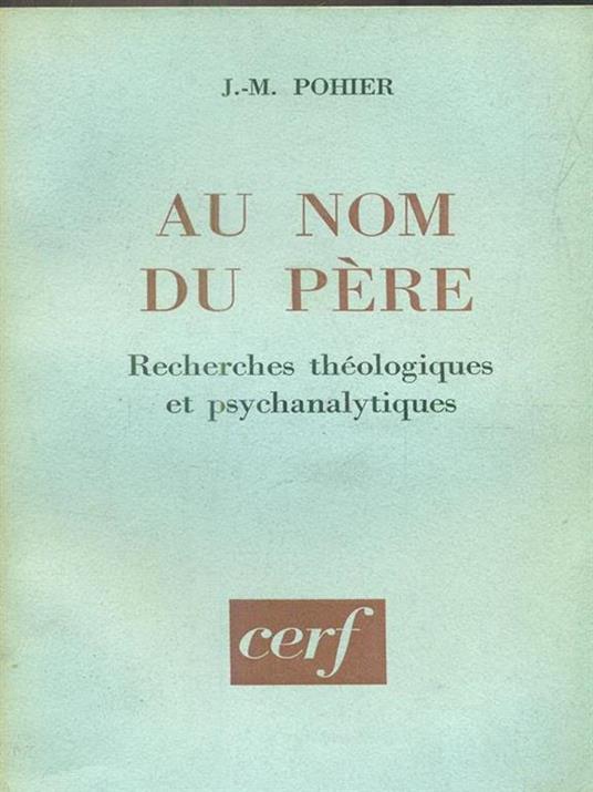Au nom du pere : recherches theologiques et psychanalytiques - 4