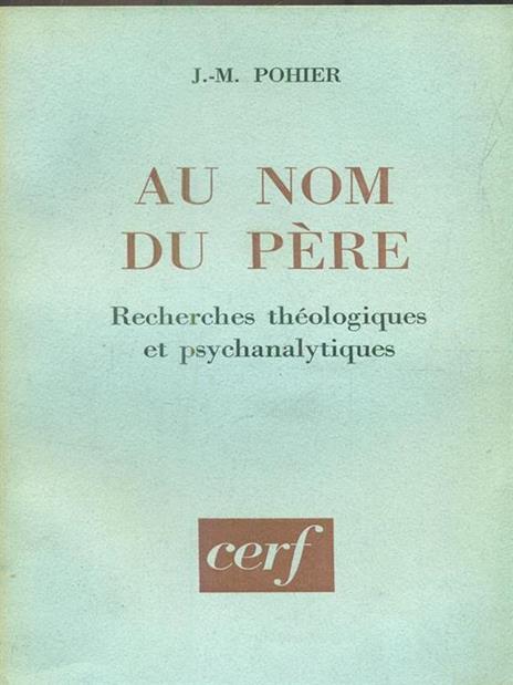 Au nom du pere : recherches theologiques et psychanalytiques - copertina