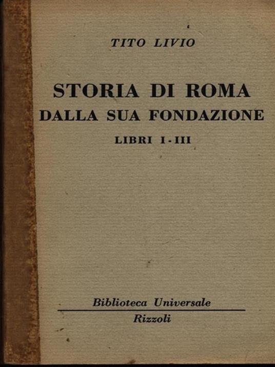Storia di Roma dalla sua fondazione libri I-III - Tito Livio - copertina