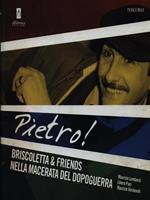 Pietro! Briscoletta & friends nella Macerata del dopoguerra