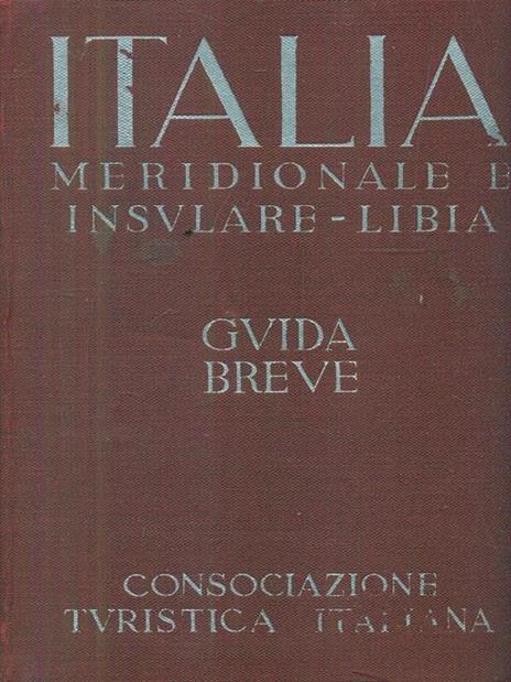 Italia meridionale e insulare. Libia. Guida breve - copertina