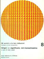 Origini e significato del monachesimo