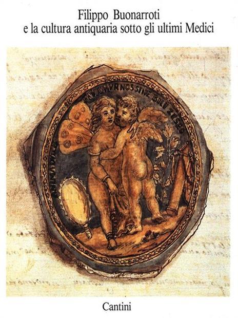Filippo Buonarroti e la cultura antiquaria sotto gli ultimi Medici - 3