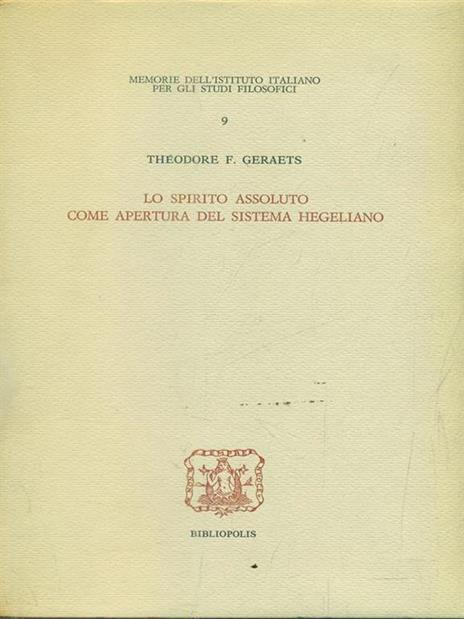 Lo spirito assoluto come apertura del sistema hegeliano - Theodore F. Geraets - copertina