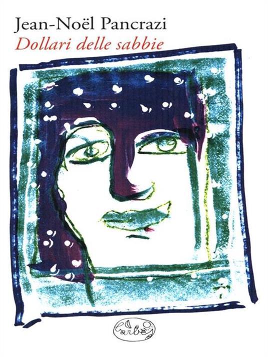 Dollari delle sabbie - Jean-Noel Pancrazi - copertina