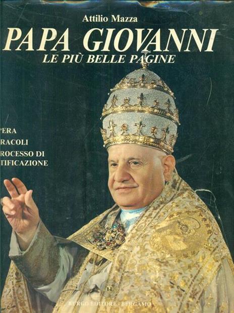 Papa Giovanni. Le più belle pagine - Attilio Mazza - copertina