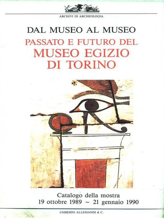Passato e futuro del Museo Egizio di Torino - Anna M Donadoni Roveri - copertina
