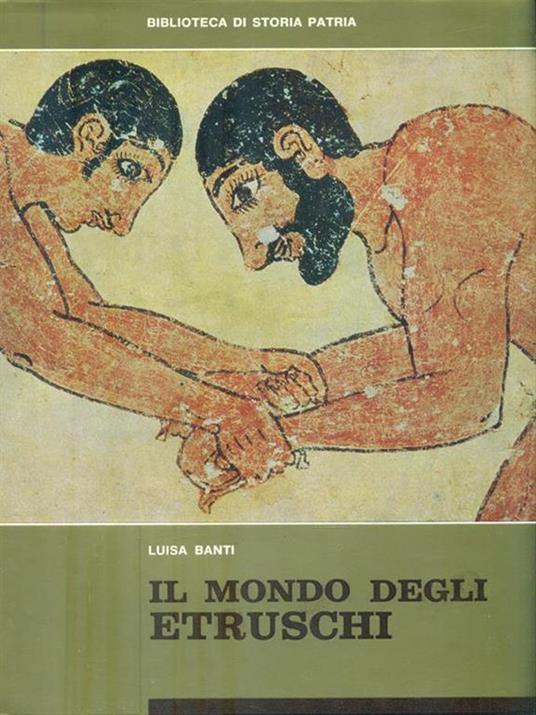 Il mondo degli Etruschi - Luisa Banti - copertina