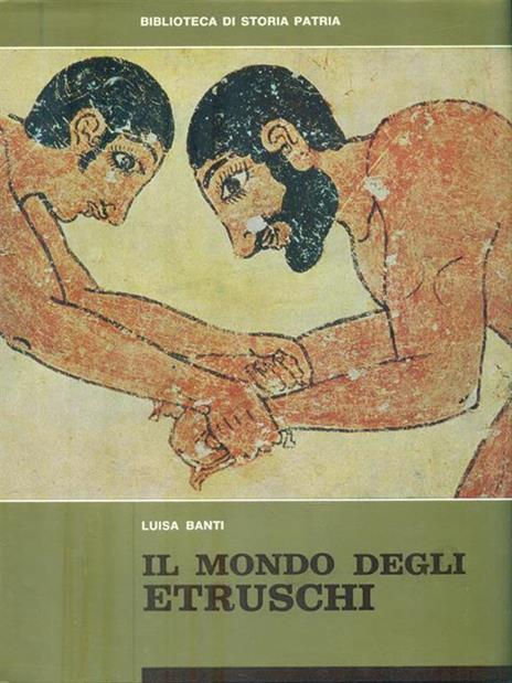 Il mondo degli Etruschi - Luisa Banti - 4
