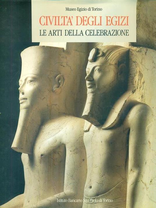 Civiltà degli Egizi. Le arti della celebrazione - Anna M Donadoni Roveri - copertina