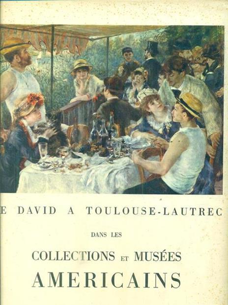 De David a Toulouse-Lautrec dans les collections et musees americains - 3