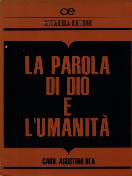 La parola di Dio e l'umanità - Agostino Bea - copertina