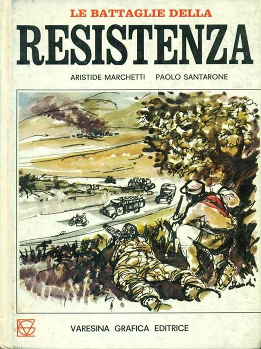 Le  grandi battaglie della Resistenza - Andrea Marchetti - copertina