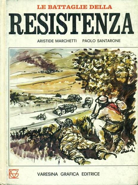 Le  grandi battaglie della Resistenza - Andrea Marchetti - 2
