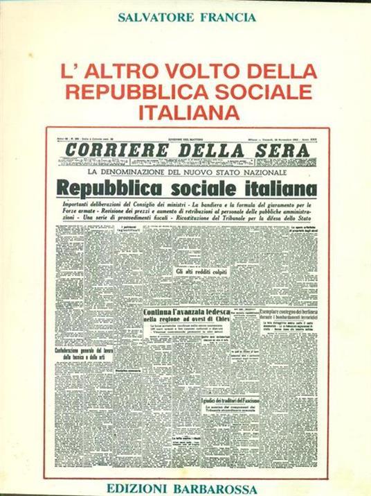 L' altro volto della repubblica sociale italiana - Salvatore Francia - 2