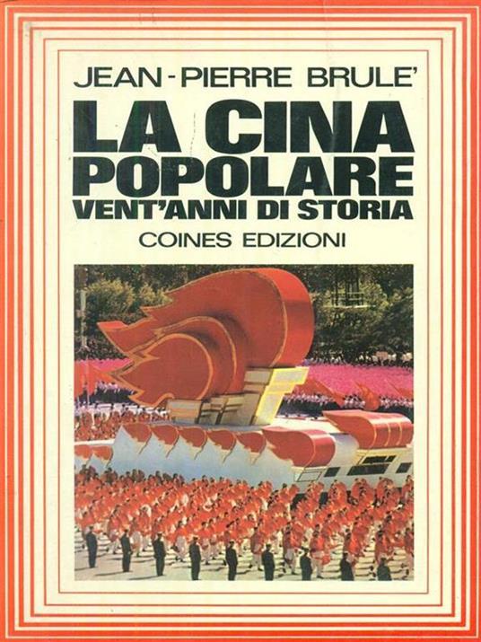 La  Cina popolare Vent'anni di storia - Jean-Pierre Brulè - 2