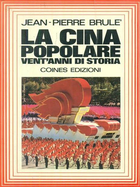 La  Cina popolare Vent'anni di storia - Jean-Pierre Brulè - copertina