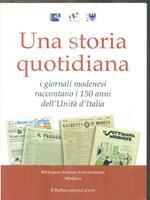 Una storia quotidiana. I giornali modenesi raccontano i 150 anni dell'Unità d'Italia