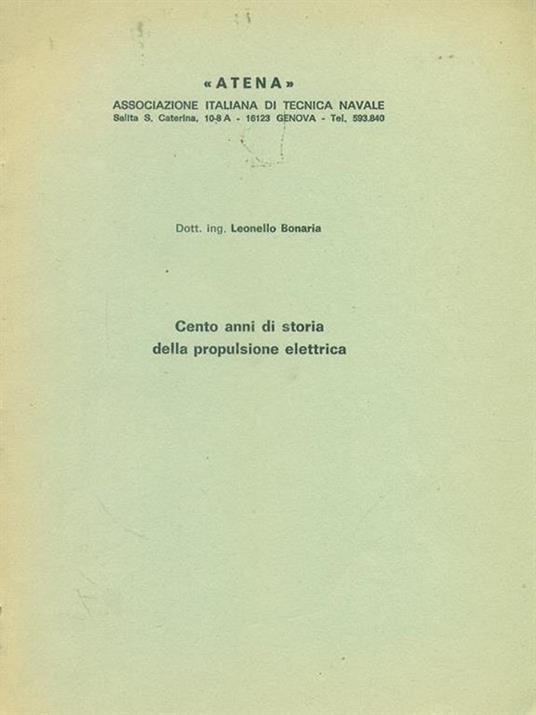 Cento anni di storia della propulsione elettrica - Leonello Bonaria - 2