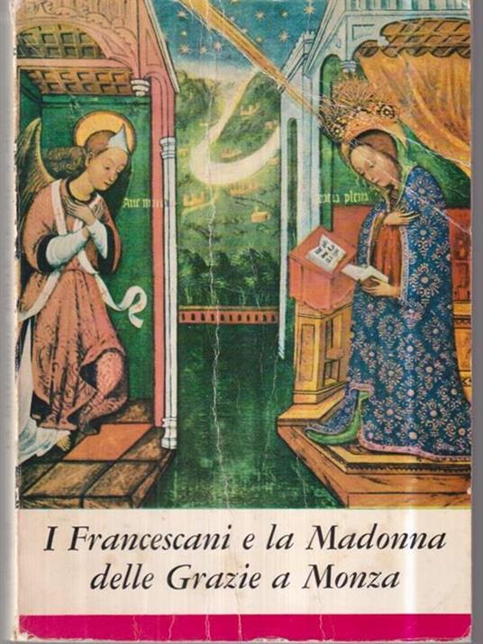 I Francescani e la Madonna delle Grazie a Monza - A. Mosconi - copertina